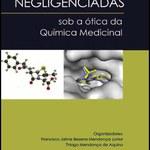 Professor do PPGQB lança obra sobre Doenças Negligenciadas Sob a ótica da Química Medicinal