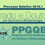 Processo Seletivo 2016.1 - Mestrado e Doutorado em Química e Biotecnologia